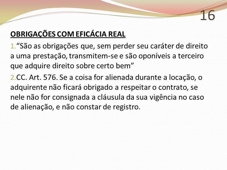 16 OBRIGAÇÕES COM EFICÁCIA REAL 1.