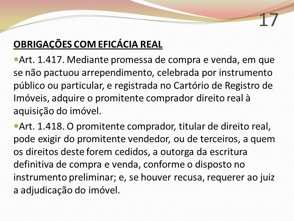 17 OBRIGAÇÕES COM EFICÁCIA REAL Art.1.417.