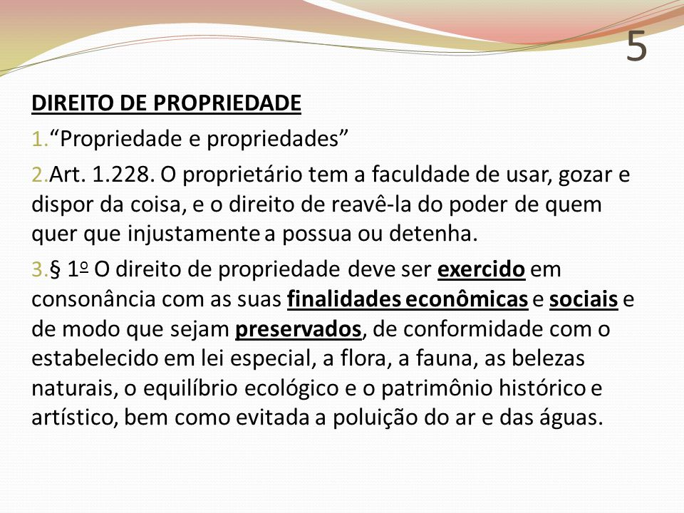 5 DIREITO DE PROPRIEDADE 1. Propriedade e propriedades 2.