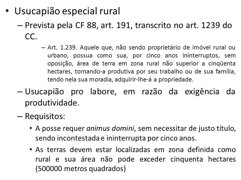 Usucapião especial rural – Prevista pela CF 88, art.