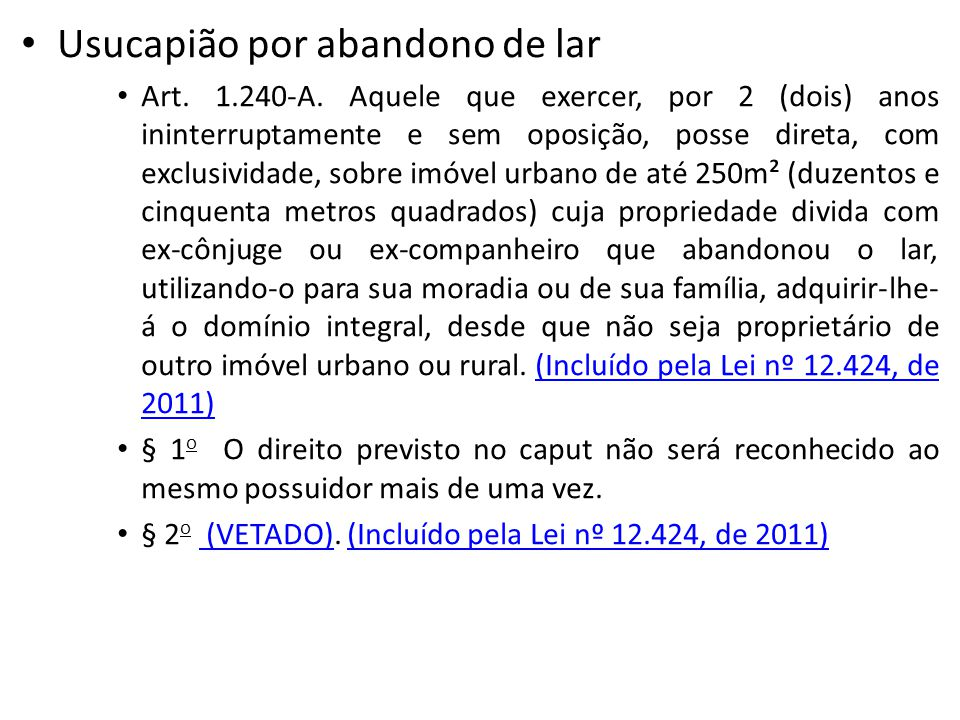 Usucapião por abandono de lar Art.1.240-A.