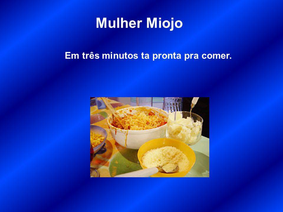 Mulher Miojo Em três minutos ta pronta pra comer.