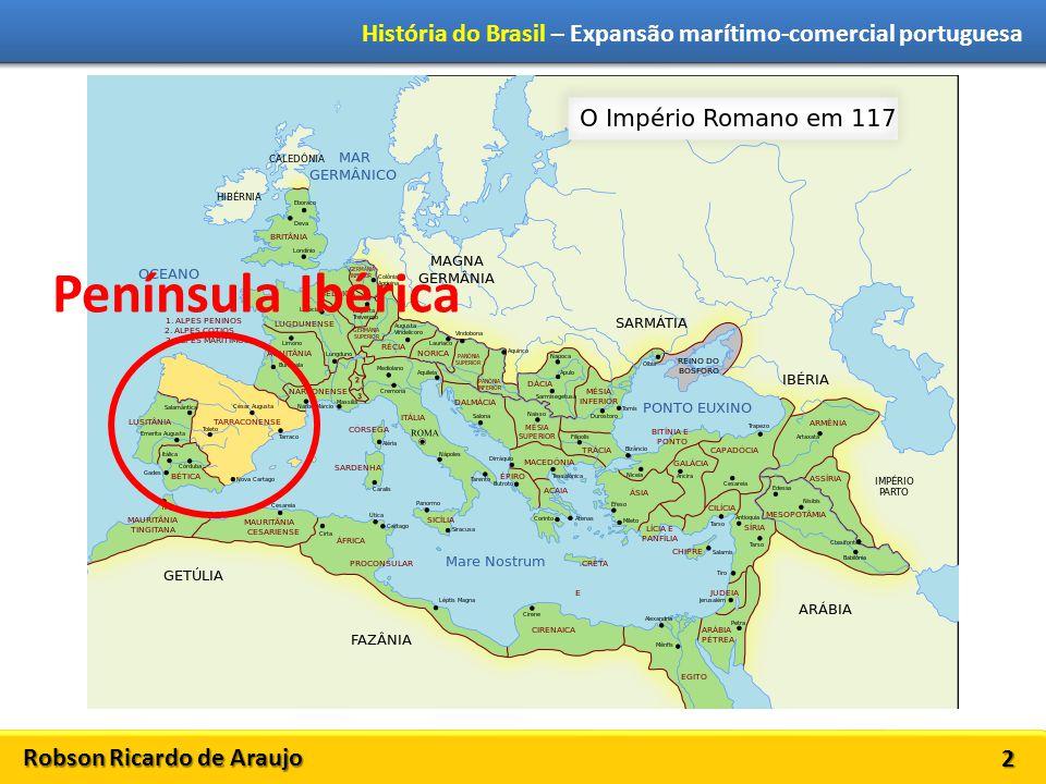 Robson Ricardo de Araujo História do Brasil – Expansão marítimo-comercial portuguesa 3 Século VIII (701-800) Muçulmanos e mouros invadem a Península Ibérica.