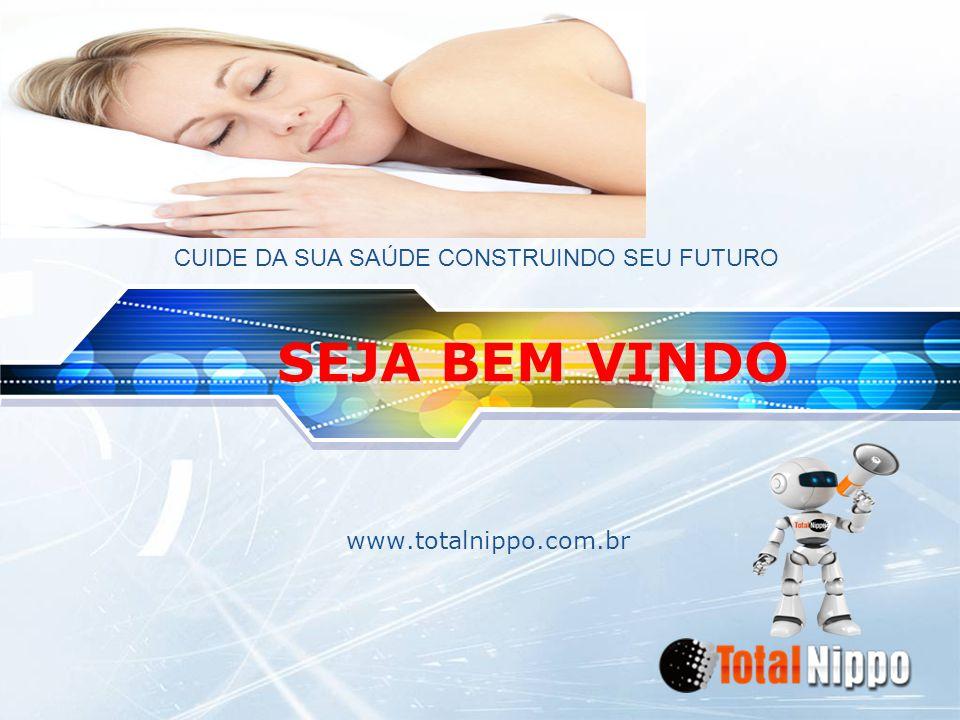 LOGO SEJA BEM VINDO www.totalnippo.com.br CUIDE DA SUA SAÚDE CONSTRUINDO SEU FUTURO