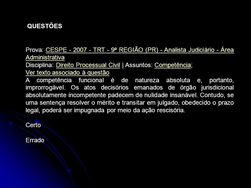 QUESTÕES Prova: CESPE - 2007 - TRT - 9ª REGIÃO (PR) - Analista Judiciário - Área AdministrativaCESPE - 2007 - TRT - 9ª REGIÃO (PR) - Analista Judiciár