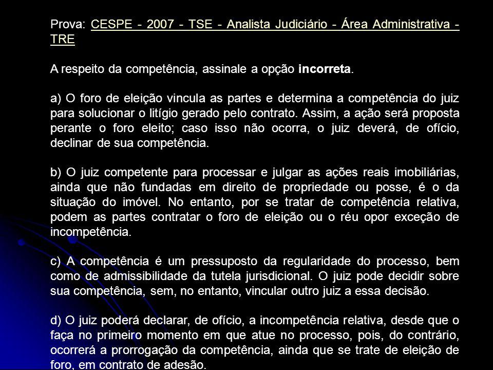 Prova: CESPE - 2007 - TSE - Analista Judiciário - Área Administrativa - TRECESPE - 2007 - TSE - Analista Judiciário - Área Administrativa - TRE A resp
