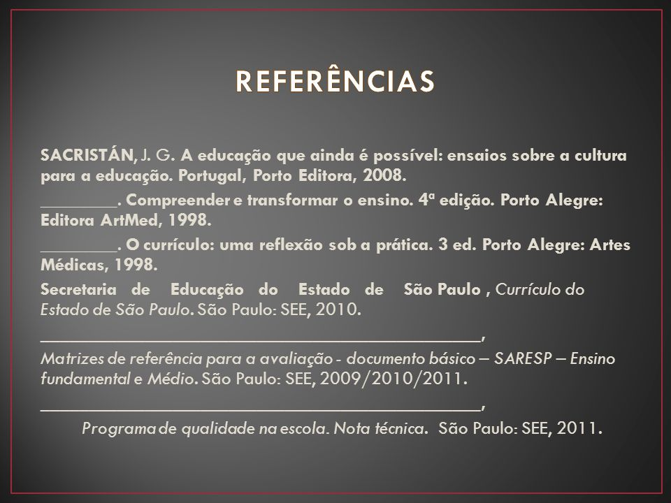 SACRISTÁN, J. G. A educação que ainda é possível: ensaios sobre a cultura para a educação. Portugal, Porto Editora, 2008. ________. Compreender e tran