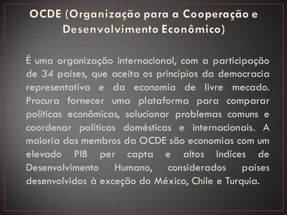 É uma organização internacional, com a participação de 34 países, que aceita os princípios da democracia representativa e da economia de livre mecado.