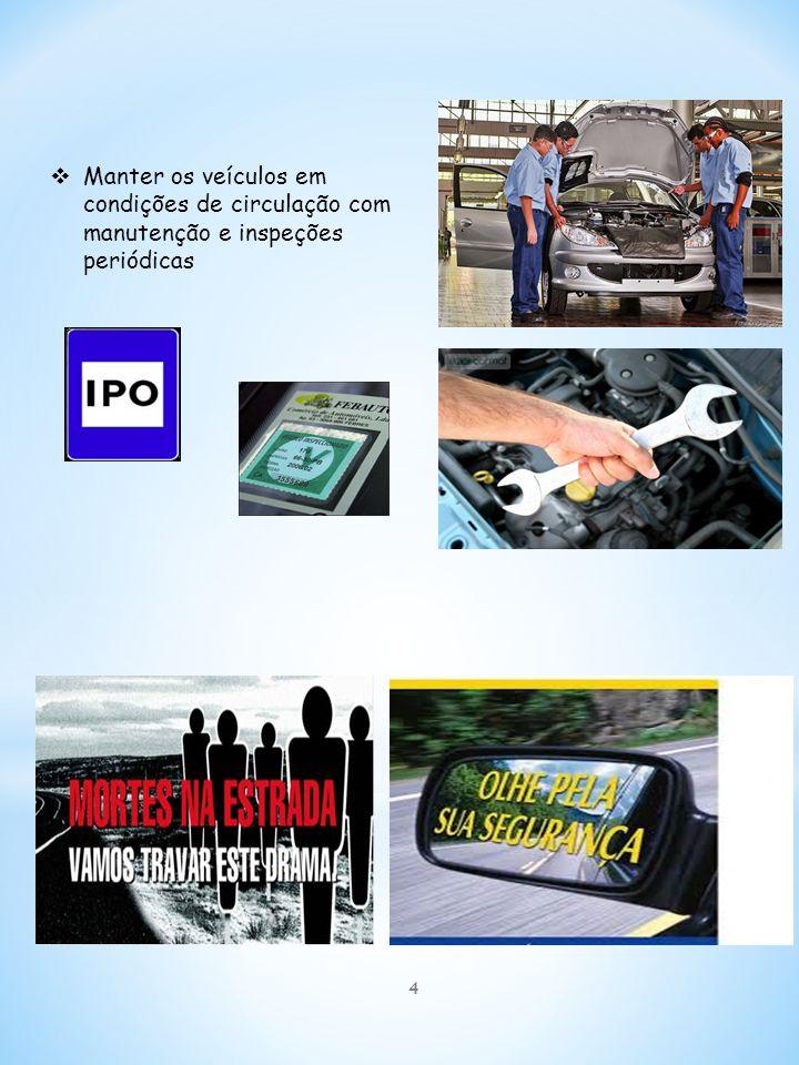  Manter os veículos em condições de circulação com manutenção e inspeções periódicas 4