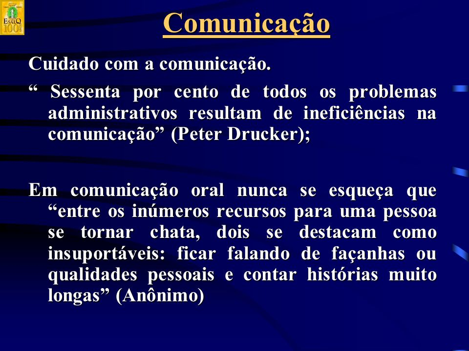 Comunicação Cuidado com a comunicação.
