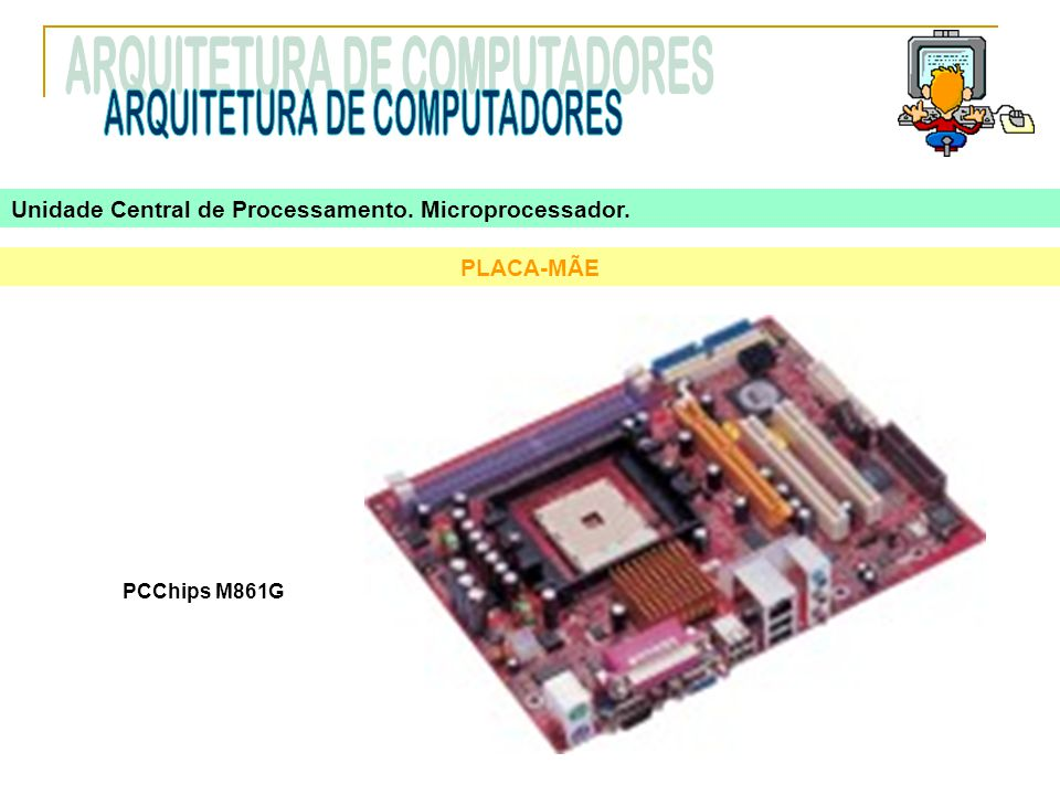 PLACA-MÃE PCChips M861G Unidade Central de Processamento. Microprocessador.