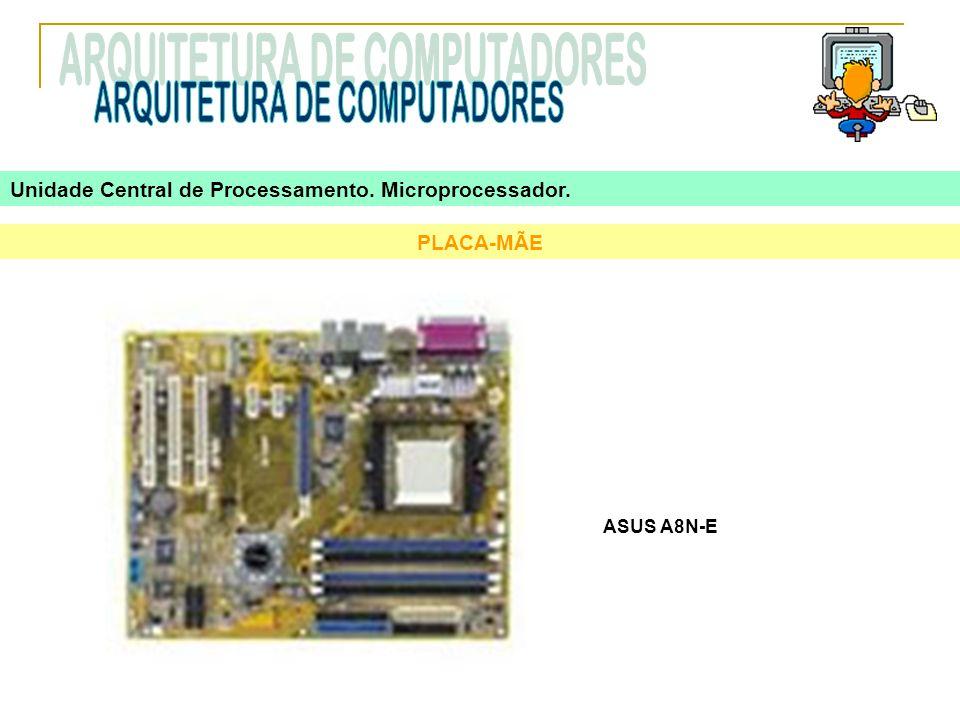 PLACA-MÃE ASUS A8N-E Unidade Central de Processamento. Microprocessador.