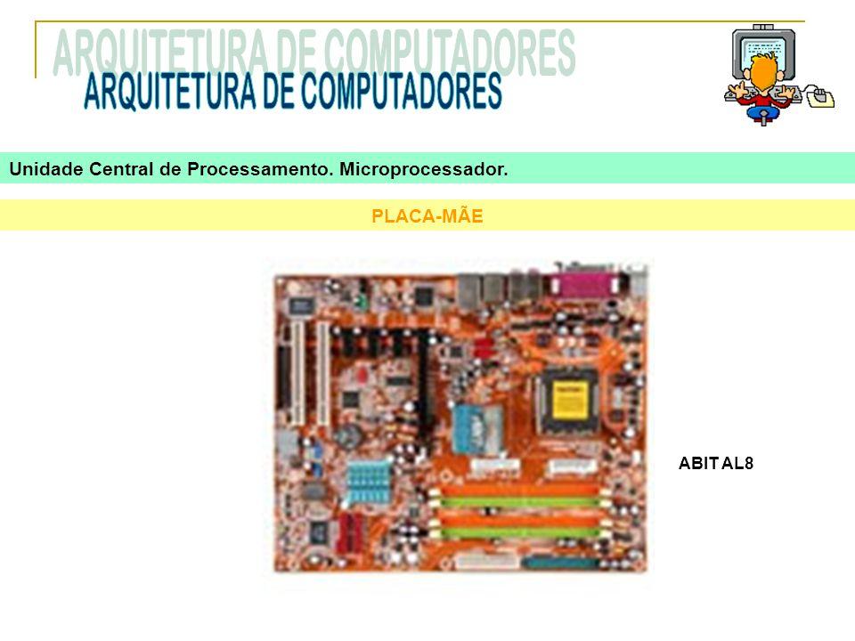 PLACA-MÃE ABIT AL8 Unidade Central de Processamento. Microprocessador.