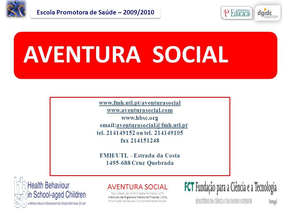 AVENTURA SOCIAL Faculdade de Motricidade Humana / UTL Instituto de Higiene e Medicina Tropical / UNL Promoção da Saúde / Comportamento Social www.fmh.