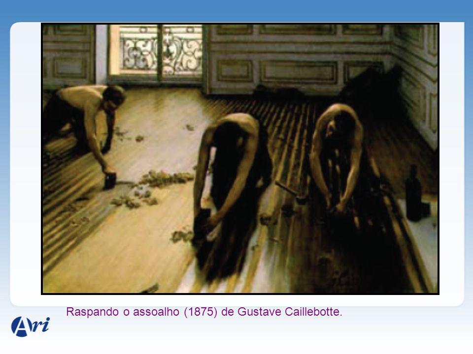 Raspando o assoalho (1875) de Gustave Caillebotte.