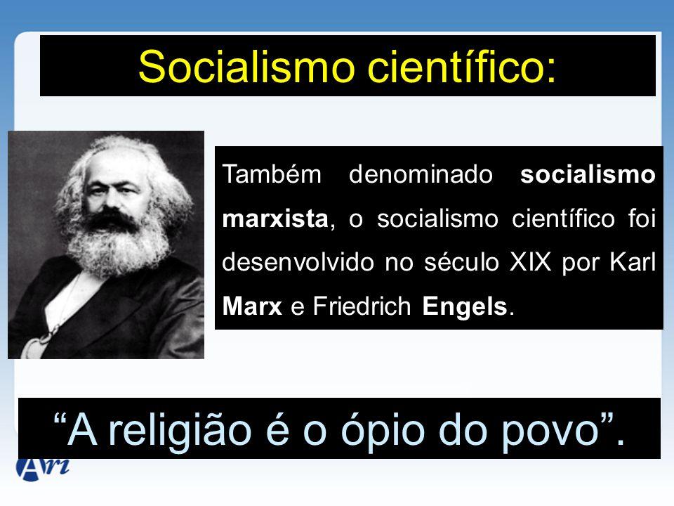 Também denominado socialismo marxista, o socialismo científico foi desenvolvido no século XIX por Karl Marx e Friedrich Engels. Socialismo científico: