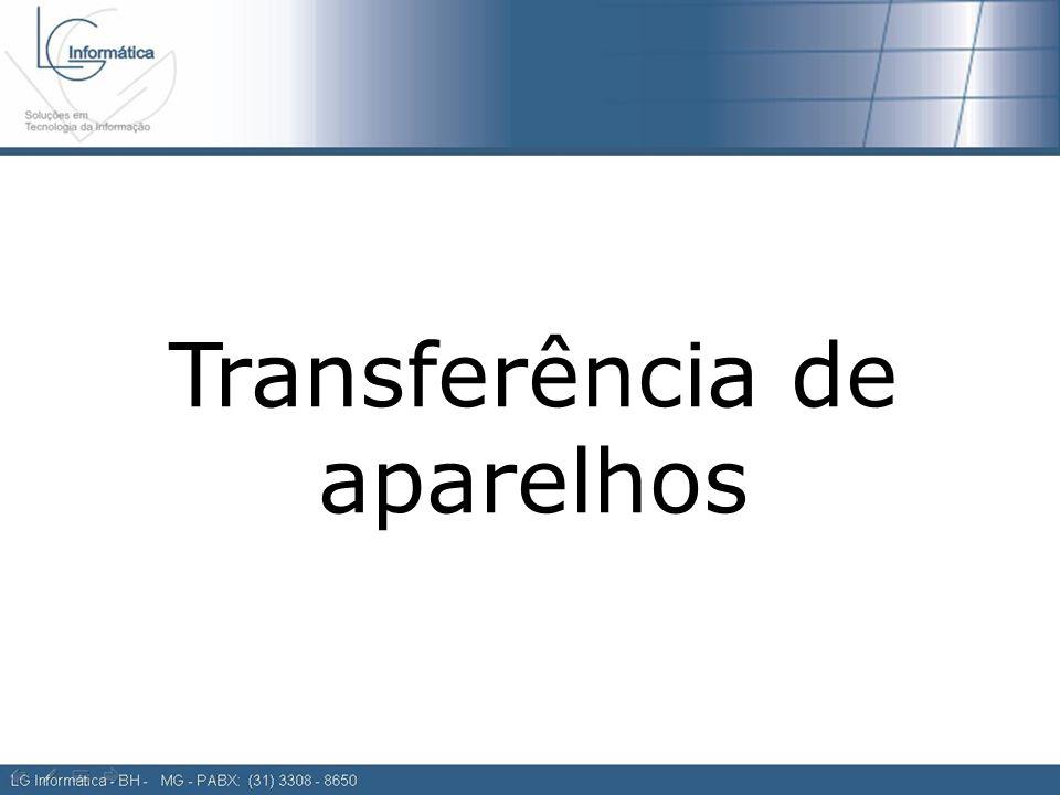 Transferência de aparelhos Transferência de Aparelhos