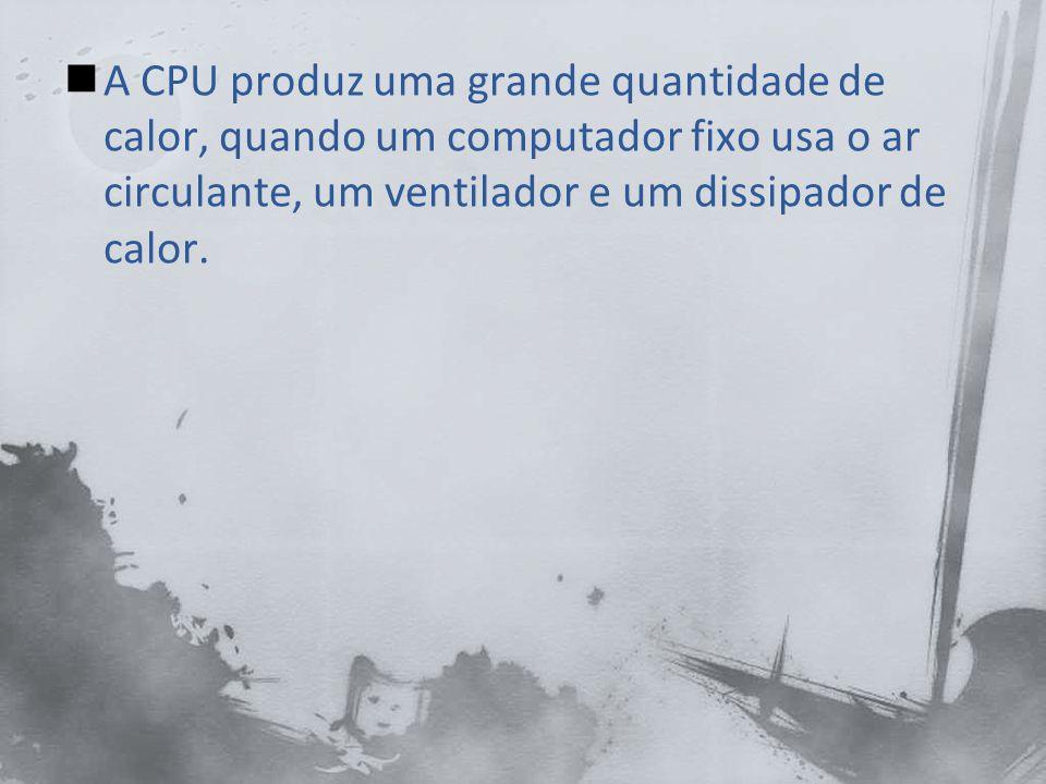 Mas uma vez que o computador portátil tem menos espaço para cada um desses métodos de arrefecimento, a sua CPU Geralmente: - Funciona em uma voltagem mais baixa e velocidade de um relógio.