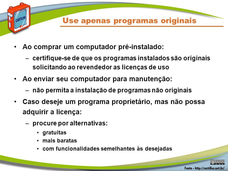Use apenas programas originais Ao comprar um computador pré-instalado: –certifique-se de que os programas instalados são originais solicitando ao reve