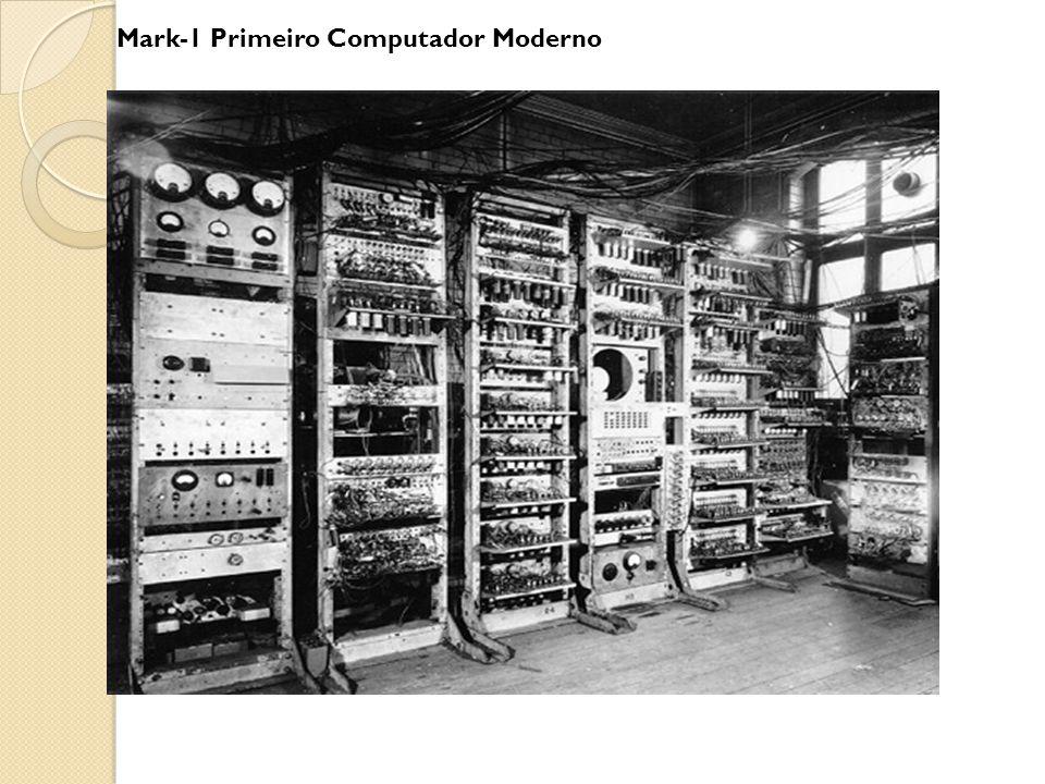 Mark-1 Primeiro Computador Moderno