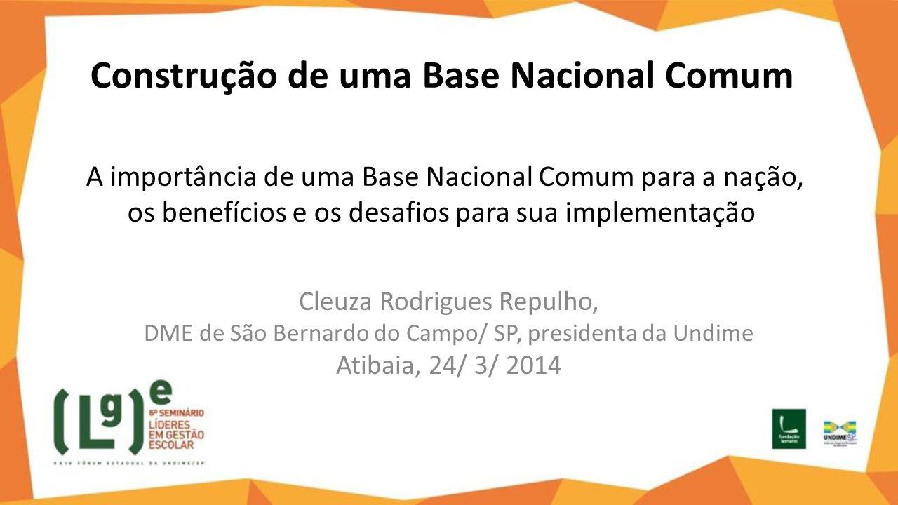 Construção de uma Base Nacional Comum A importância de uma Base Nacional Comum para a nação, os benefícios e os desafios para sua implementação Cleuza