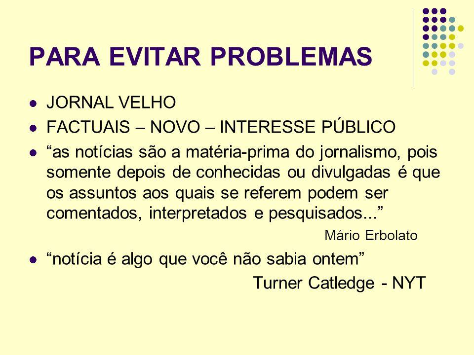 """PARA EVITAR PROBLEMAS JORNAL VELHO FACTUAIS – NOVO – INTERESSE PÚBLICO """"as notícias são a matéria-prima do jornalismo, pois somente depois de conhecid"""