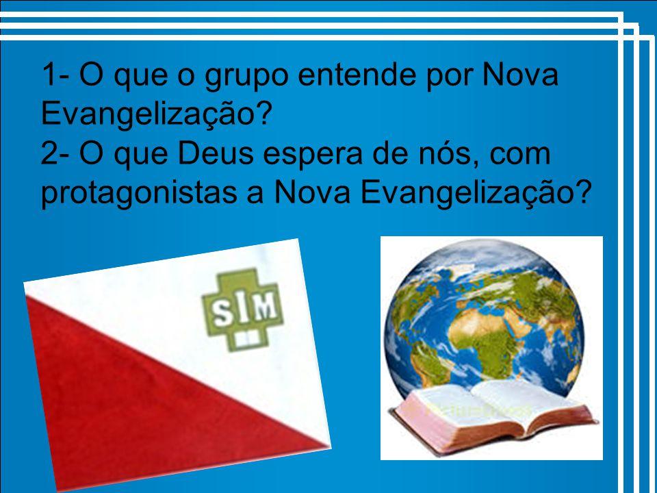 1- O que o grupo entende por Nova Evangelização.