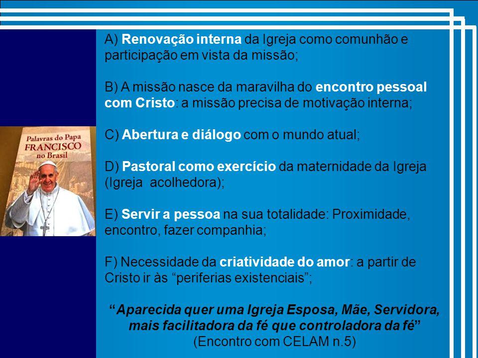 C - Aparecida(DA) propôs como necessária a Conversão Pastoral.
