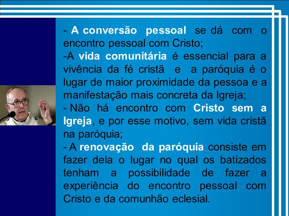 Como -A conversão missionária em vista da nova evangelização tem como exigência indispensável à conversão pessoal.