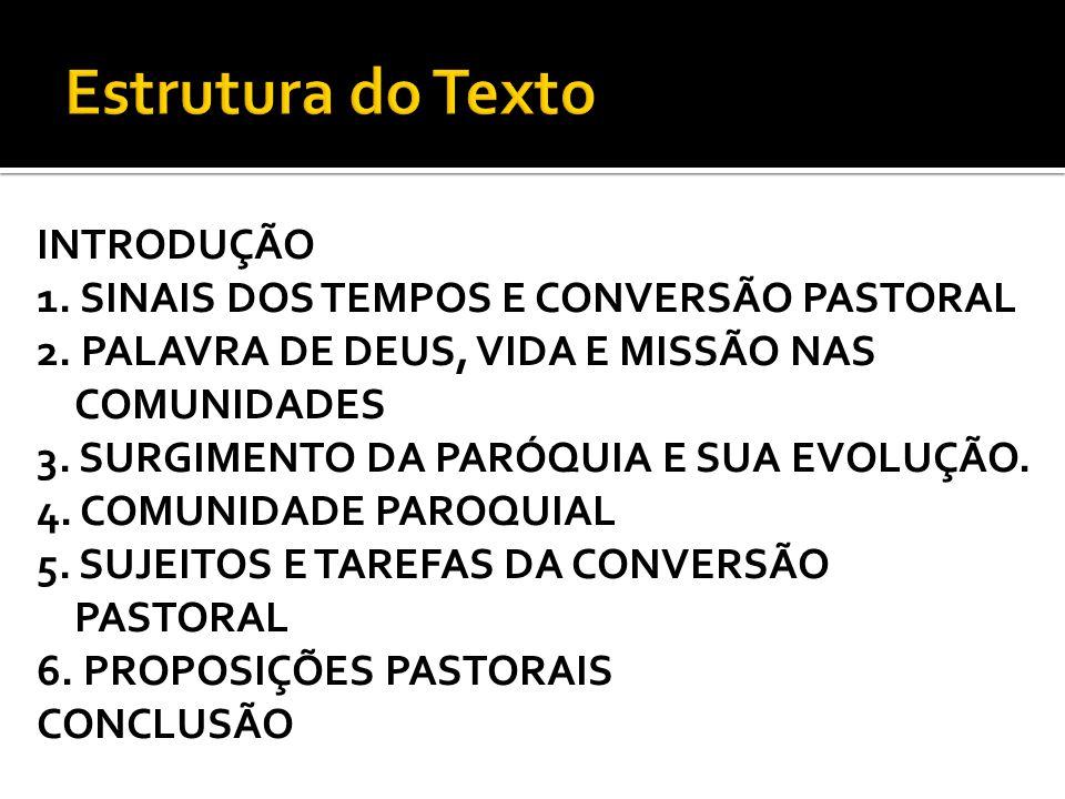 Existem paróquias com experiências de profunda conversão pastoral.