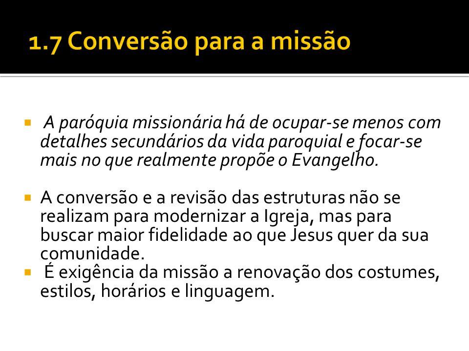  A paróquia missionária há de ocupar-se menos com detalhes secundários da vida paroquial e focar-se mais no que realmente propõe o Evangelho.  A con