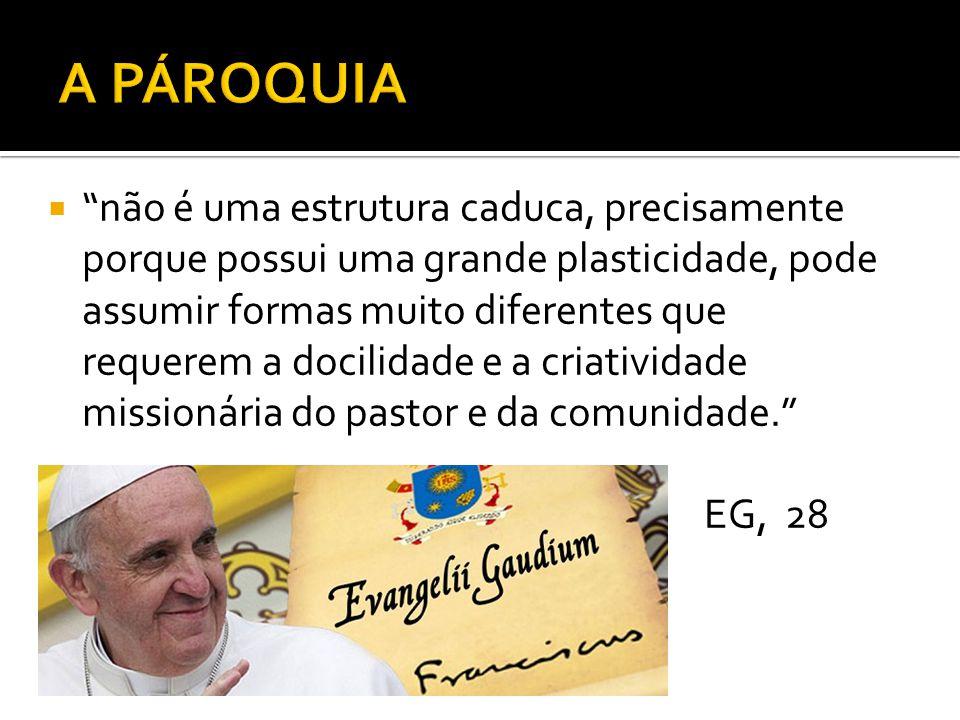  Considerando a paróquia como comunidade de comunidades, é nela que nasce e se fortalece a consciência vocacional da Igreja.
