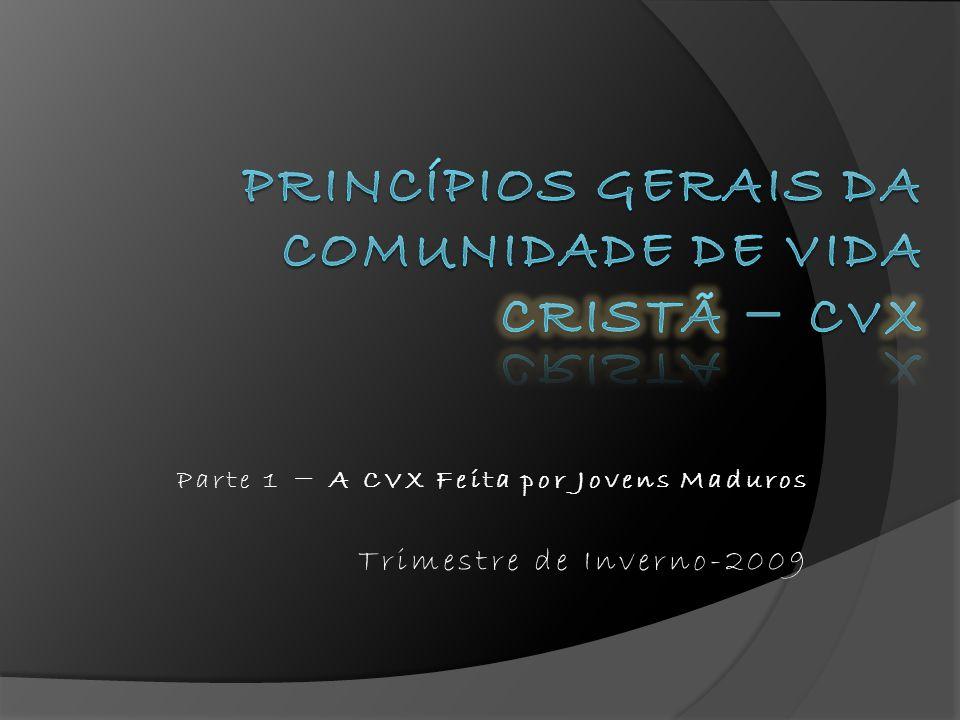 Parte 1 − A CVX Feita por Jovens Maduros Trimestre de Inverno-2009