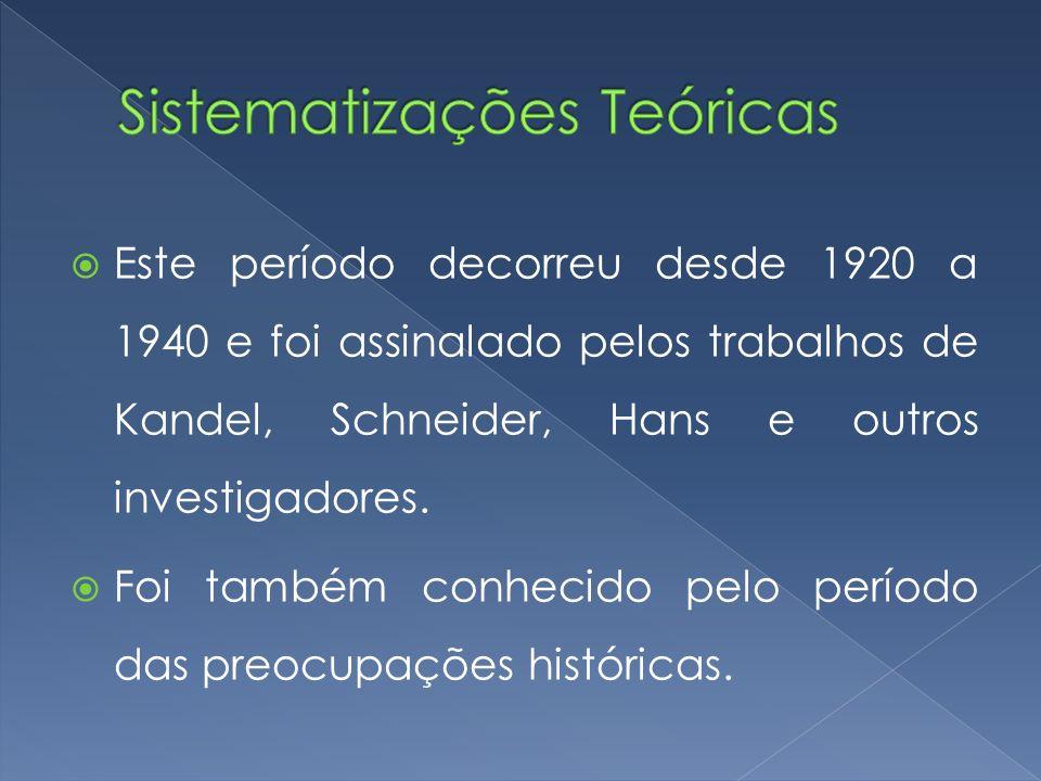  Este período decorreu desde 1920 a 1940 e foi assinalado pelos trabalhos de Kandel, Schneider, Hans e outros investigadores.  Foi também conhecido