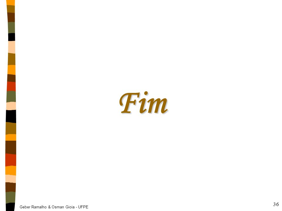 Geber Ramalho & Osman Gioia - UFPE 36 Fim