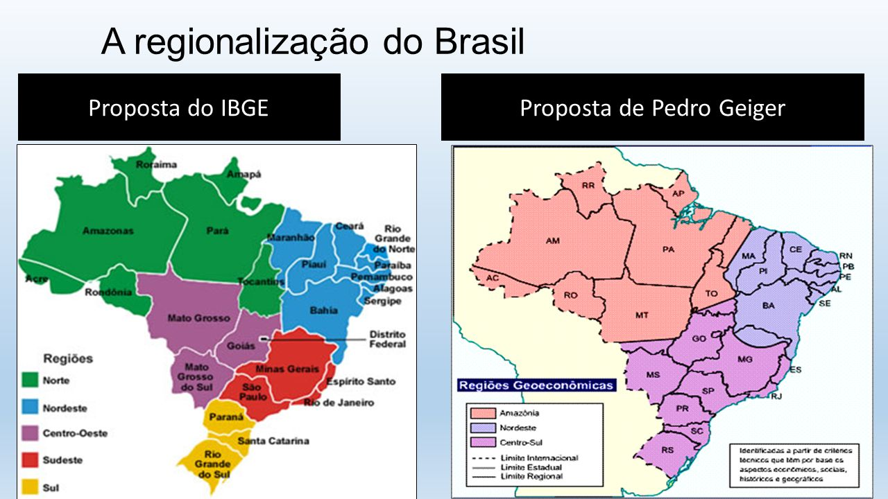 A regionalização do Brasil Proposta do IBGEProposta de Pedro Geiger