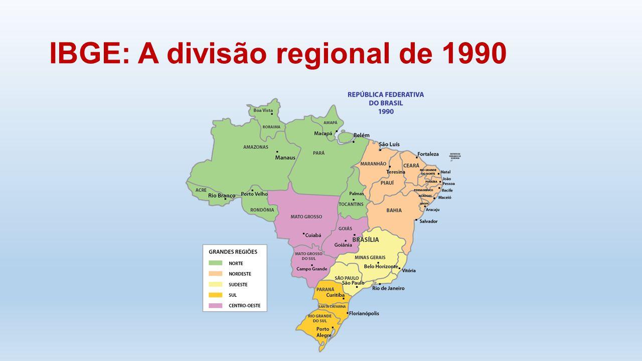 IBGE: A divisão regional de 1990