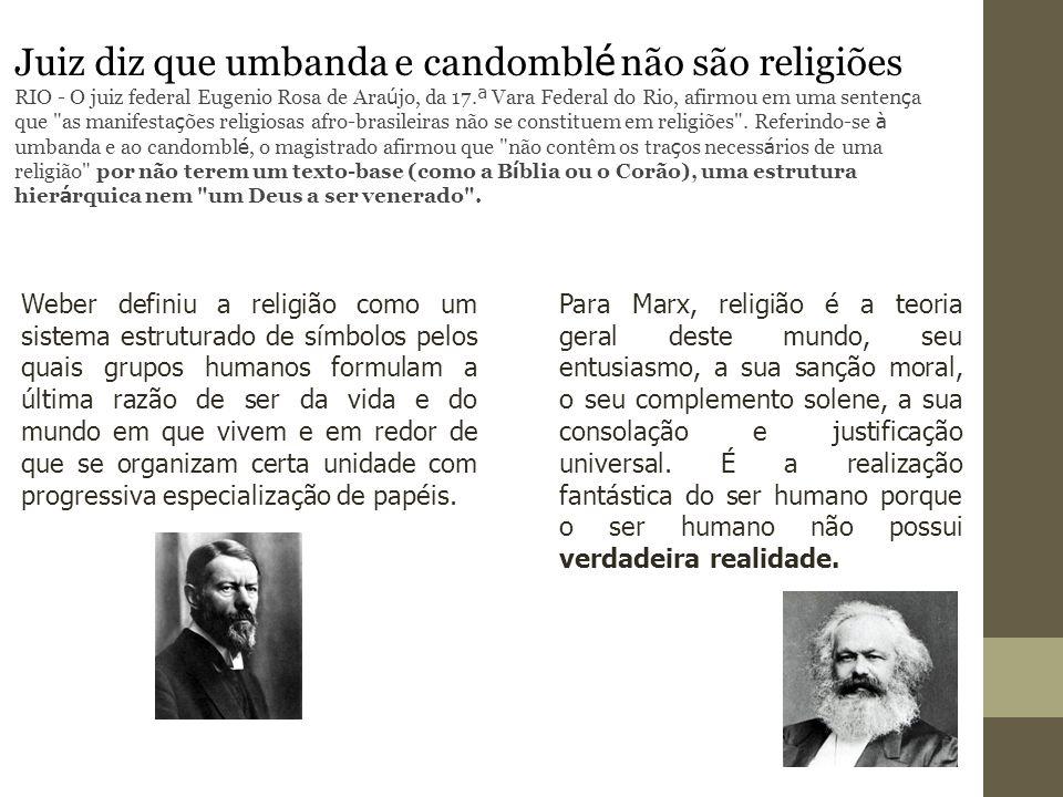 Juiz diz que umbanda e candombl é não são religiões RIO - O juiz federal Eugenio Rosa de Ara ú jo, da 17. ª Vara Federal do Rio, afirmou em uma senten