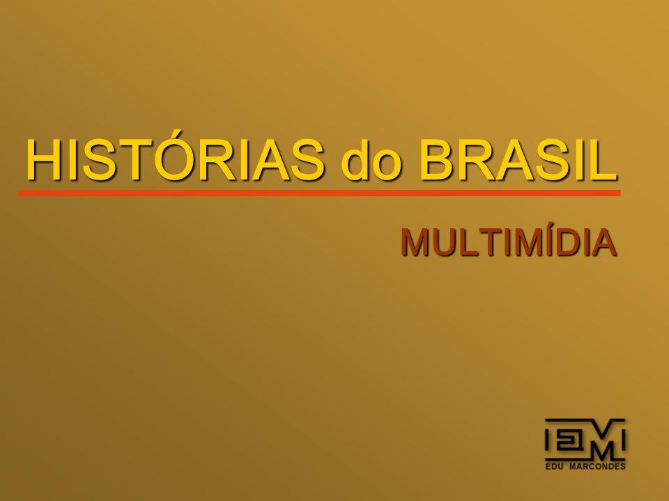 HISTÓRIAS do BRASIL MULTIMÍDIA
