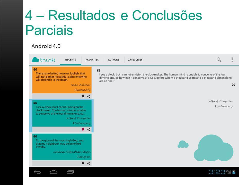 4 – Resultados e Conclusões Parciais Android 4.0
