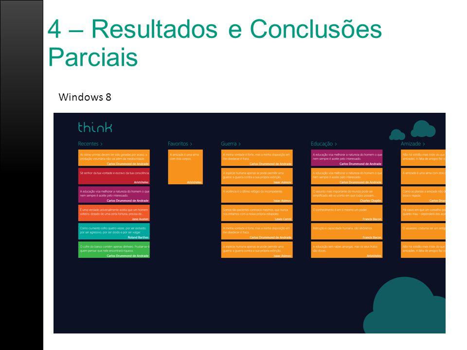 4 – Resultados e Conclusões Parciais Windows 8