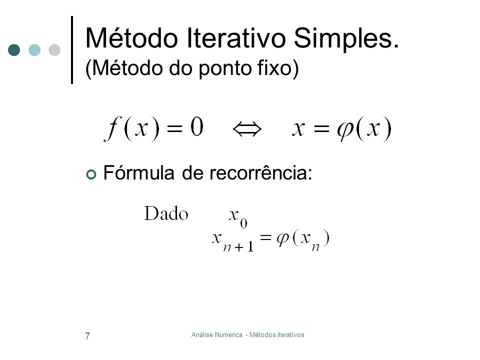 Análise Numérica - Métodos iterativos 8 converge y = x y =  (x) x0x0 x x2x2 x1x1 x1x1 x0x0 monotonamente