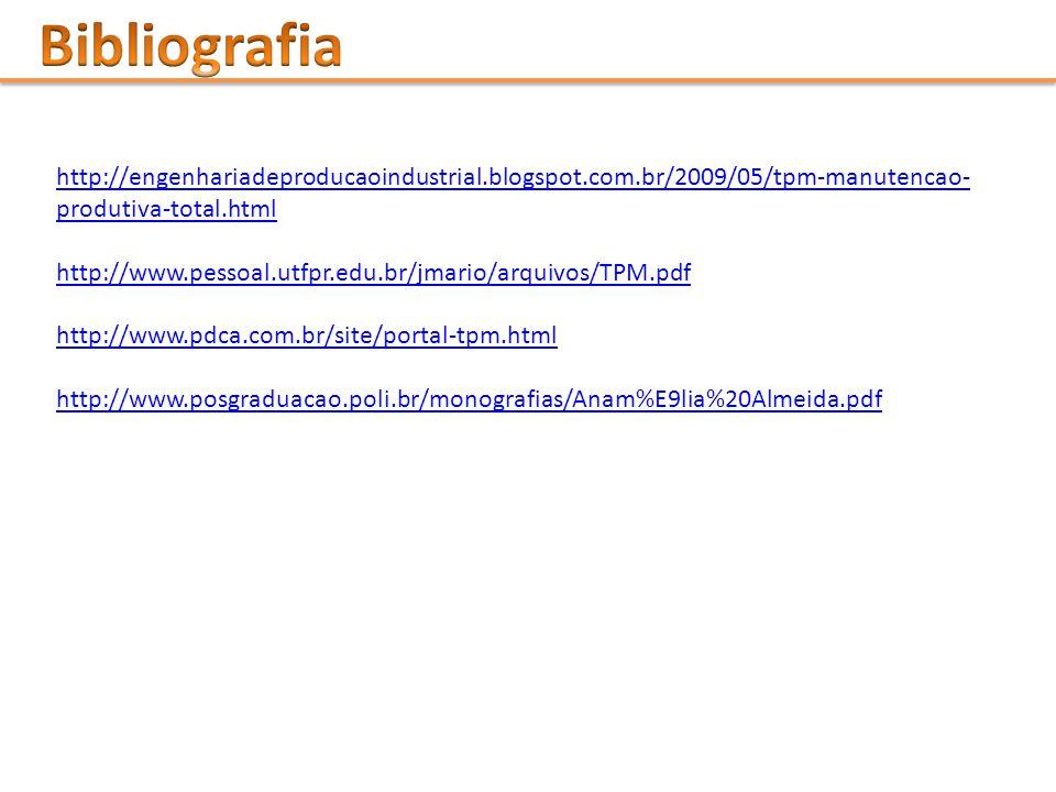 http://engenhariadeproducaoindustrial.blogspot.com.br/2009/05/tpm-manutencao- produtiva-total.html http://www.pessoal.utfpr.edu.br/jmario/arquivos/TPM