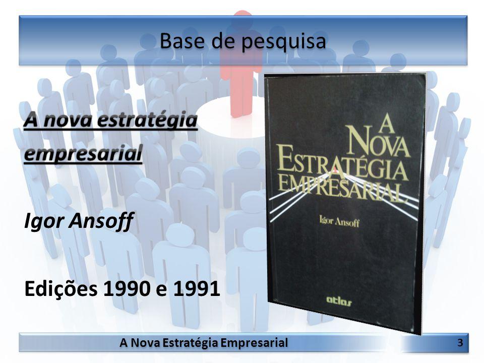 A Nova Estratégia Empresarial 3 3 Base de pesquisa