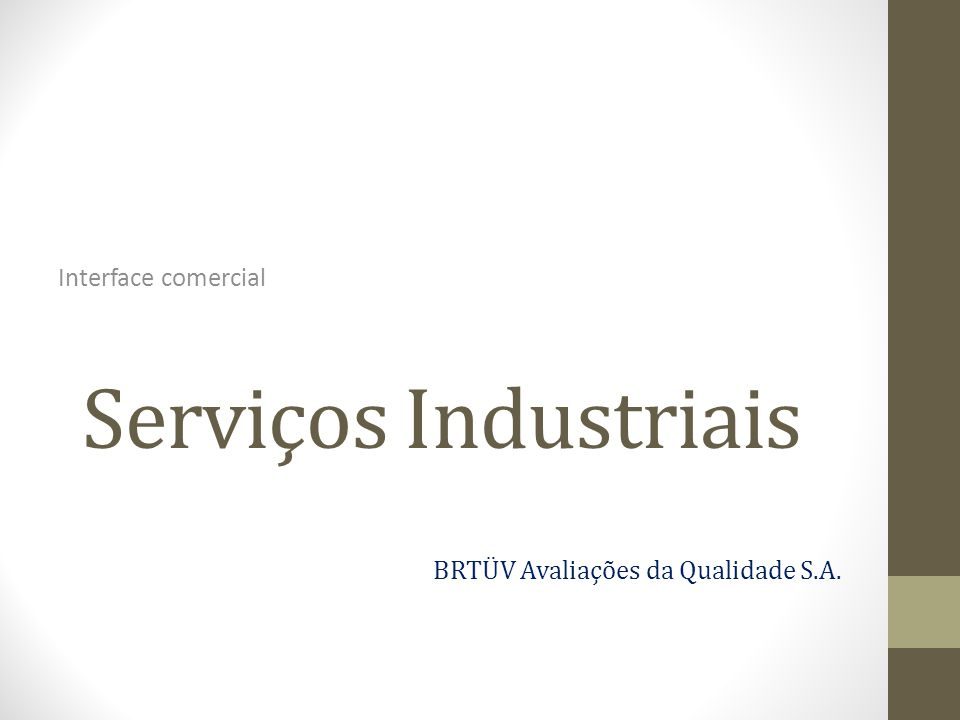 Serviços Industriais Interface comercial BRTÜV Avaliações da Qualidade S.A.