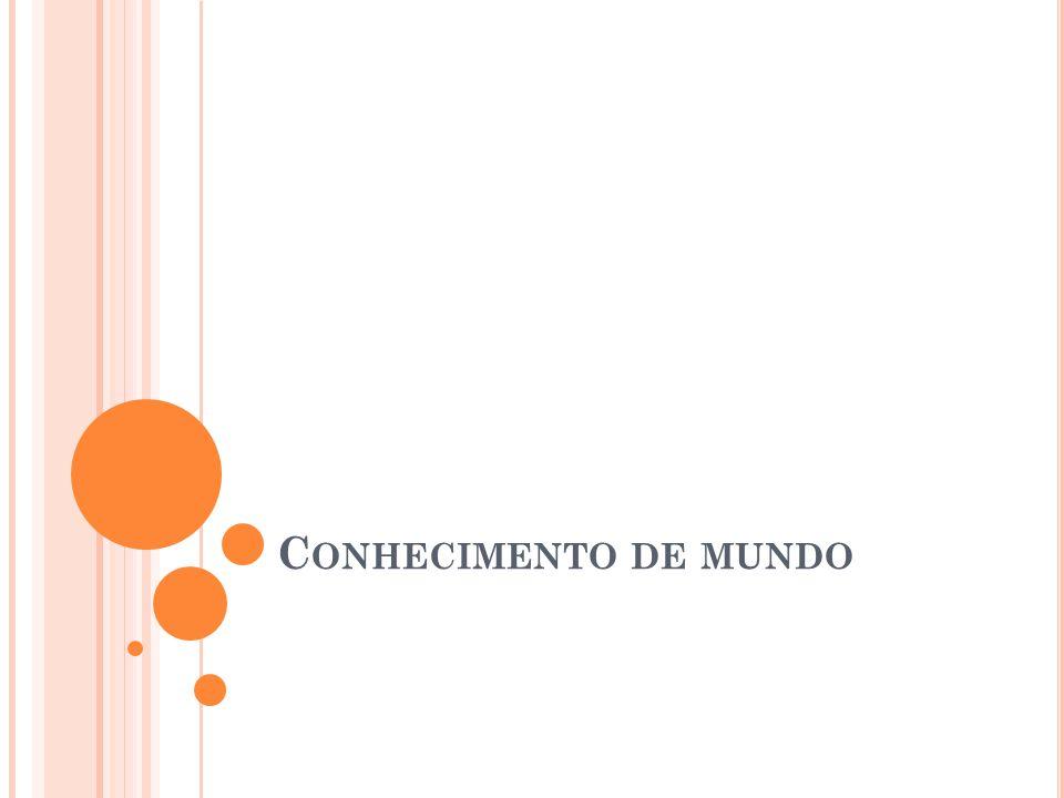C ONHECIMENTO DE MUNDO