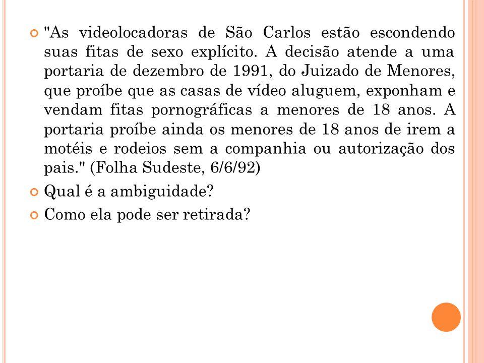 As videolocadoras de São Carlos estão escondendo suas fitas de sexo explícito.