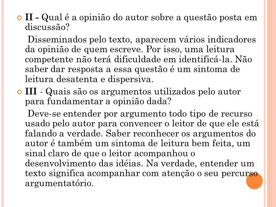 II - Qual é a opinião do autor sobre a questão posta em discussão.