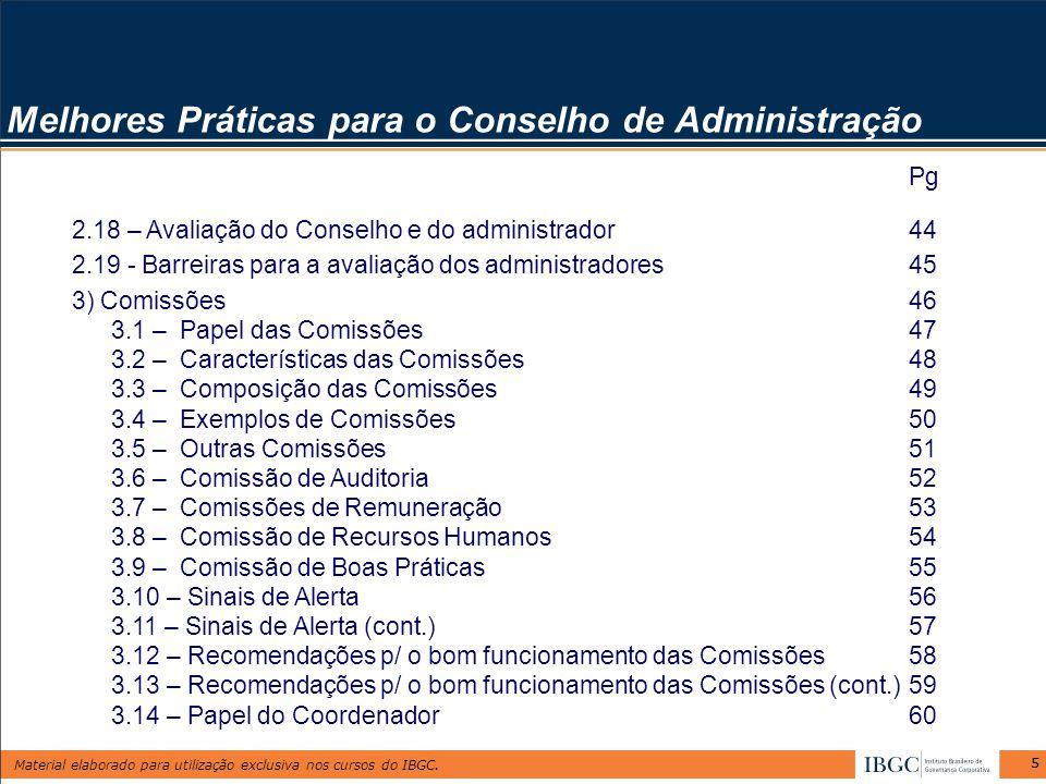 Material elaborado para utilização exclusiva nos cursos do IBGC. 55 Melhores Práticas para o Conselho de Administração Pg 2.18 – Avaliação do Conselho