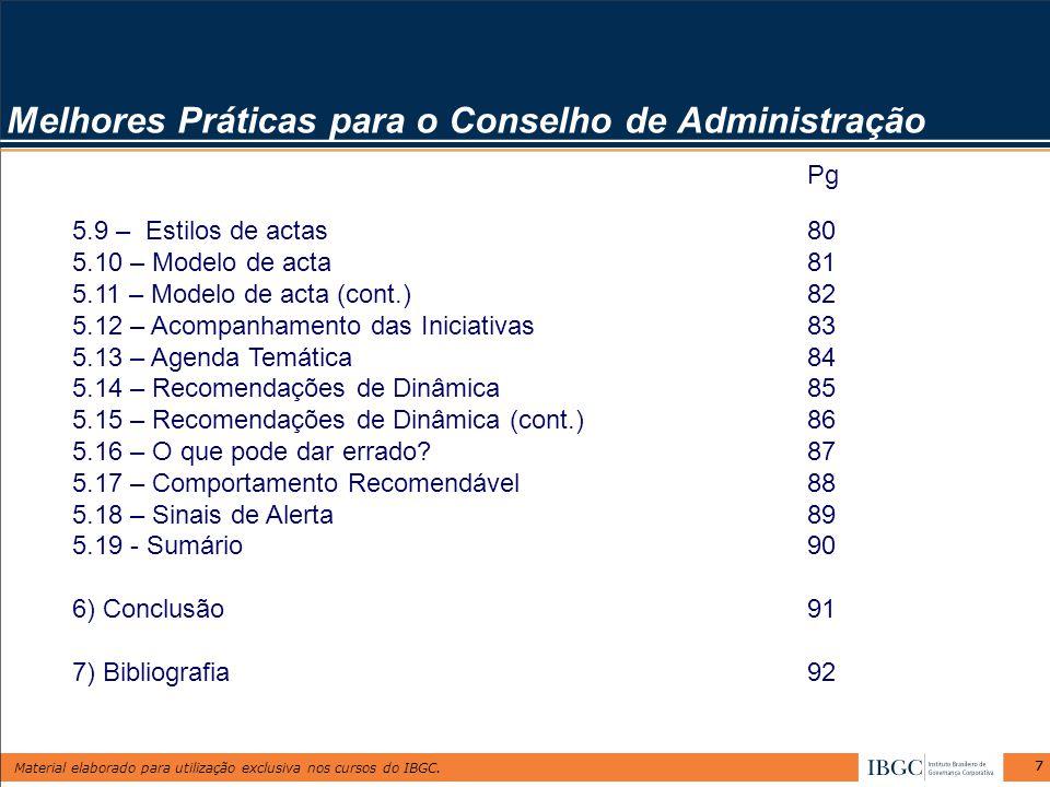 Material elaborado para utilização exclusiva nos cursos do IBGC. 77 Melhores Práticas para o Conselho de Administração Pg 5.9 – Estilos de actas80 5.1